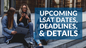 Upcoming LSAT Dates, Deadlines, & Details