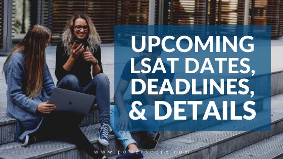 Upcoming LSAT Dates, Deadlines, & Details
