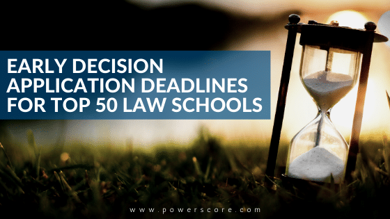 Early Decisions Application Deadlines for Top 50 Law Schools
