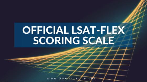 Official LSAT-Flex Scoring Scale