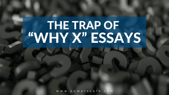 "The Trap of ""Why X"" Essays"
