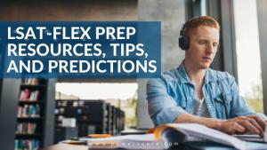 LSAT-Flex Prep Resources, Tips, and Predictions