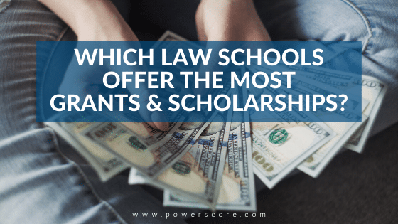 Which Law Schools Offer the Most Grants & Scholarships?