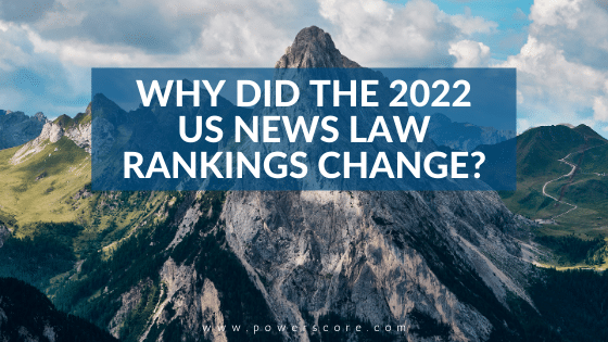 Why Did the 2022 US News Law Rankings Change?