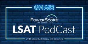 PowerScore LSAT Podcast