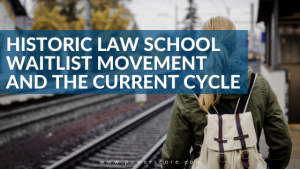 Historic Law School Waitlist Movement and the Current Cycle
