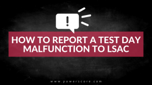 How to Report a Test Day Malfunction to LSAC