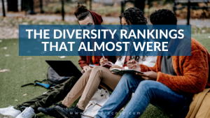 The Diversity Rankings That Almost Were