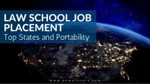 Law School Job Placement Top States and Portability