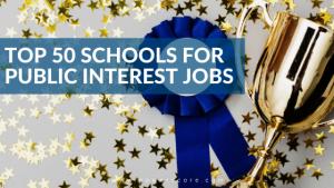 Top 50 Schools for Public Interest Jobs