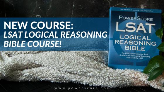 LSAT Logical Reasoning Bible Course!