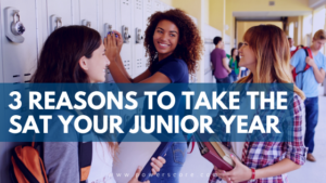 3 Reasons to Take the SAT Your Junior Year