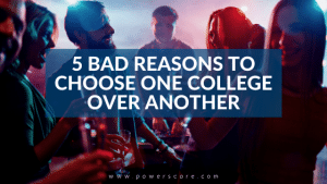 5 Bad Reasons to Choose One College Over Another