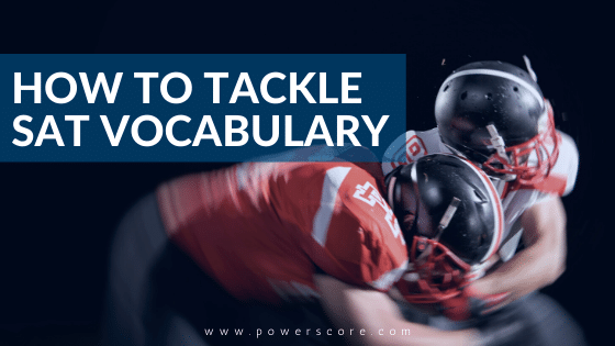 How to Tackle SAT Vocabulary