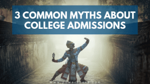 3 Common Myths About College Admissions