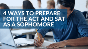 4 Ways to Prepare for the ACT and SAT as a Sophomore