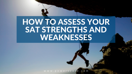 How to Assess Your SAT Strengths and Weaknesses