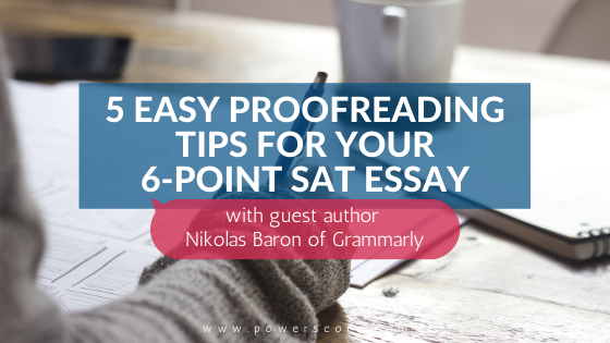 5 Easy Proofreading Tips for Your 6-Point SAT Essay