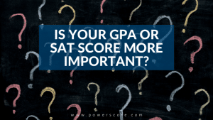 Is Your GPA or SAT Score More Important?