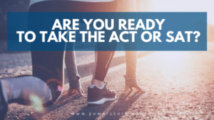 Are You Ready to Take the ACT or SAT?