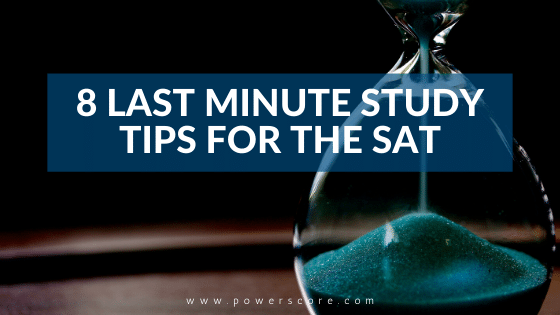 8 Last Minute Study Tips for the SAT