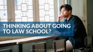Thinking About Going to Law School?