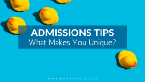 Admissions Tips What Makes You Unique