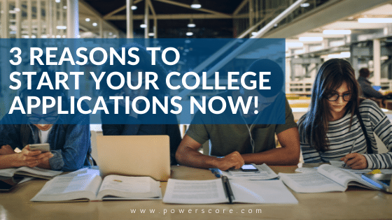 3 Reasons to Start Your College Applications Now!